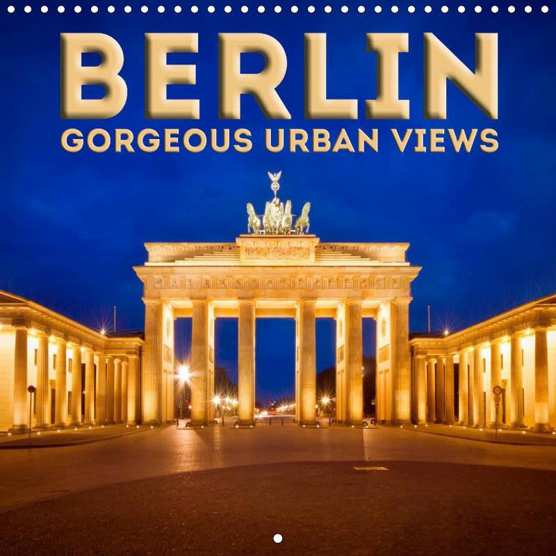 "CALENDAR ""BERLIN Gorgeous Urban Views"""