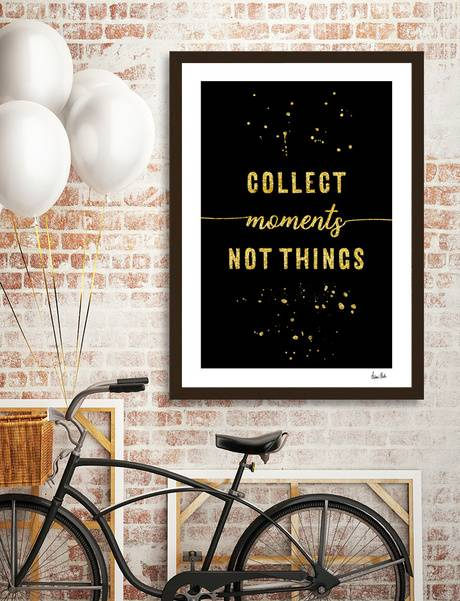 LINK - CURIOOS - Art Print - TEXT ART GOLD Collect moments not things
