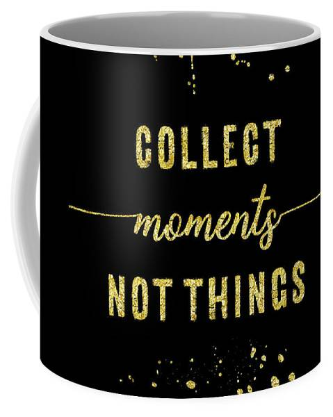 "LINK - FINE ART AMERICA ""Text Art Gold COLLECT MOMENTS NOT THINGS"""