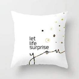 "Link SOCIETY6 Trow Pillow ""Text Art LET LIFE SURPRISE YOU"""