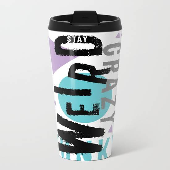 "Link SOCIETY6 Metal Travel Mug ""Text Art STAY WEIRD"""