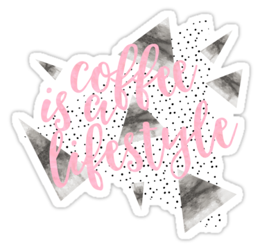 "LINK - Redbubble - Sticker - ""Text Art COFFEE IS A LIFESTYLE"""